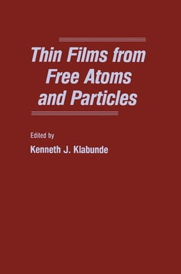 Book Thin Films From Free Atoms and Particles by Klabunde, Kenneth