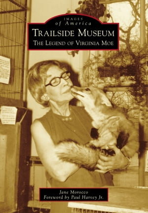 Trailside Museum The Legend of Virginia Moe