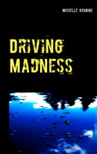 Driving Madness by Michelle Krabinz