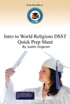 Introduction to World Religions DSST Quick Prep Sheet by Justin Orgeron