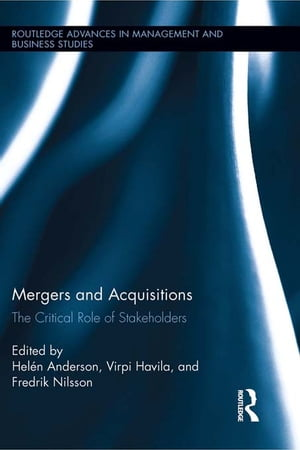 Mergers and Acquisitions The Critical Role of Stakeholders