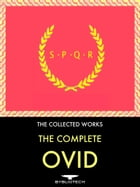 The Complete Ovid Anthology: Metamorphosis, Fasti, Ars Amatoria (the Art of Love), The Art of…