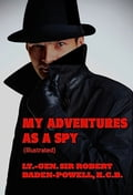 My Adventures As a Spy (Illustrated) 2c083d19-ad95-495b-9971-b8baf550b81f