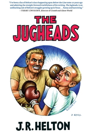 The Jugheads by J. R. Helton