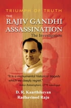 The Rajiv Gandhi Assassination: The Investigation by D.R. kaarthikeyan
