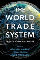 The World Trade System: Trends and Challenges de Jagdish N. Bhagwati