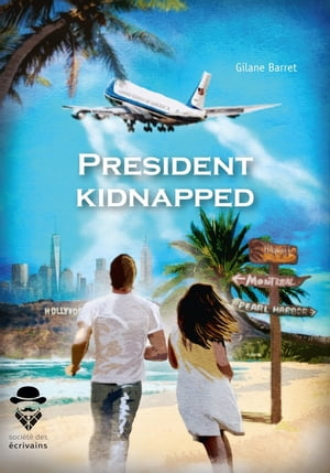 President kidnapped by Gilane Barret