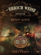 The Ehrich Weisz Chronicles: Demon Gate by Marty Chan
