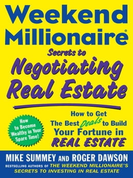 Book Weekend Millionaire Secrets to Negotiating Real Estate: How to Get the Best Deals to Build Your… by Summey, Mike