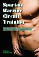Spartan Warrior Circuit Training: The 300 Workout by James McHale