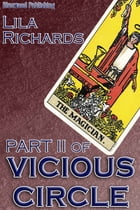 Vicious Circle Part II by Lila Richards