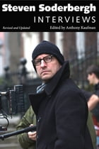 Steven Soderbergh: Interviews, Revised and Updated by Anthony Kaufman