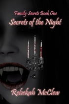 Secrets of the Night by Rebekah McClew