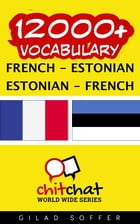 12000+ Vocabulary French - Estonian by Gilad Soffer