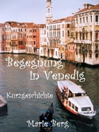 Begegnung in Venedig by Marie Berg
