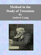 Method in the Study of Totemism by Andrew Lang