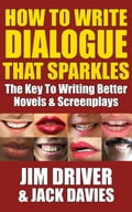 How To Write Dialogue That Sparkles: The Key To Writing Better Novels & Screenplays 0fa9a8ff-999a-4f0b-adb7-7bf510d647fe