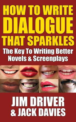 How To Write Dialogue That Sparkles: The Key To Writing Better Novels & Screenplays How To Write,  #4