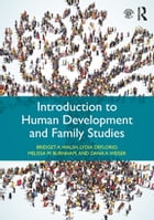 Introduction to Human Development and Family Studies by Bridget A. Walsh