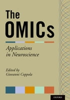 The OMICs: Applications in Neuroscience