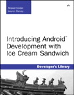 Book Introducing Android Development with Ice Cream Sandwich by Shane Conder