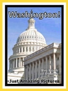 Just Washington, DC Photos! Big Book of Photographs & Pictures of Washington City Monuments and Landmarks, Vol. 1 by iTravel