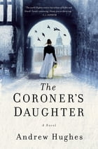 The Coroner's Daughter: A Novel Cover Image