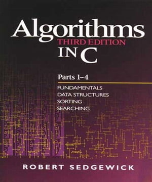 Algorithms in C,  Parts 1-4 Fundamentals,  Data Structures,  Sorting,  Searching