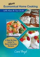 More Economical Home Cooking: with Mum as Your Guide by Carol Boyd