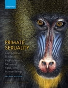 Primate Sexuality: Comparative Studies of the Prosimians, Monkeys, Apes, and Humans