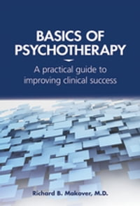 Basics of Psychotherapy: A Practical Guide to Improving Clinical Success