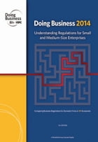 Doing Business 2014: Understanding Regulations for Small and Medium-Size Enterprises