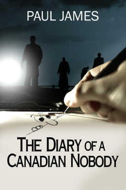 Book The Diary of a Canadian Nobody by Paul James