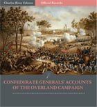 Official Records of the Union and Confederate Armies: Confederate Generals Accounts of the Overland…