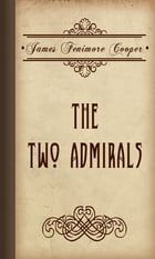 The Two Admirals by James Fenimore Cooper