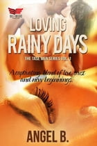 Loving Rainy Days by Angel B