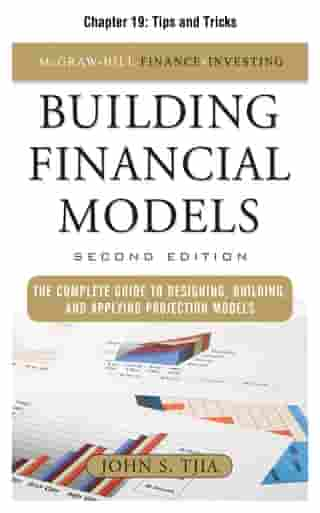 Building Financial Models, Chapter 19 - Tips and Tricks by John Tjia