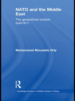 NATO and the Middle East The Geopolitical Context Post-9/11