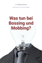 bwlBlitzmerker: Was tun bei Bossing und Mobbing? by Christian Flick