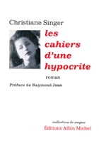 Les Cahiers d'une hypocrite by Christiane Singer