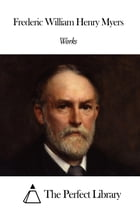 Works of Frederic William Henry Myers by Frederic William Henry Myers