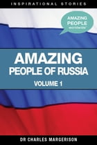 Amazing People of Russia by Charles Margerison