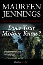 Does Your Mother Know?: A Christine Morris Mystery by Maureen Jennings