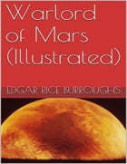 Warlord of Mars (Illustrated) by Edgar Rice Burroughs