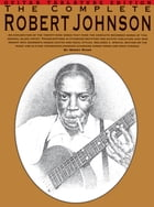 The Complete Robert Johnson by Woody Mann