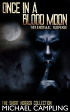 Once in a Blood Moon: Paranormal Suspense by Michael Campling
