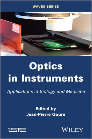 Optics in Instruments Applications in Biology and Medicine