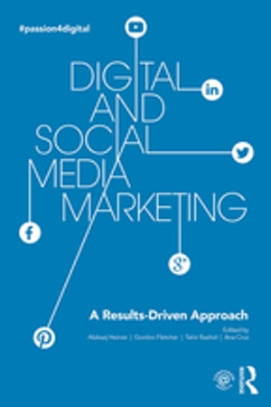 Digital and Social Media Marketing A Results-Driven Approach