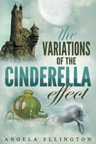 The Variations of the Cinderella Effect by Angela Ellington