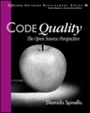 Code Quality: The Open Source Perspective by Diomidis Spinellis